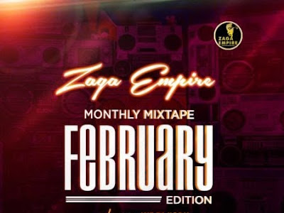 DOWNLOAD MIXTAPE: WF DJ Harji X ZagaEmpire – ZagaEmpire Monthly Mixtape (February Edition 2020)