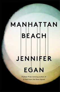 Manhattan Beach by Jennifer Egan - Reading, Writing, Booking