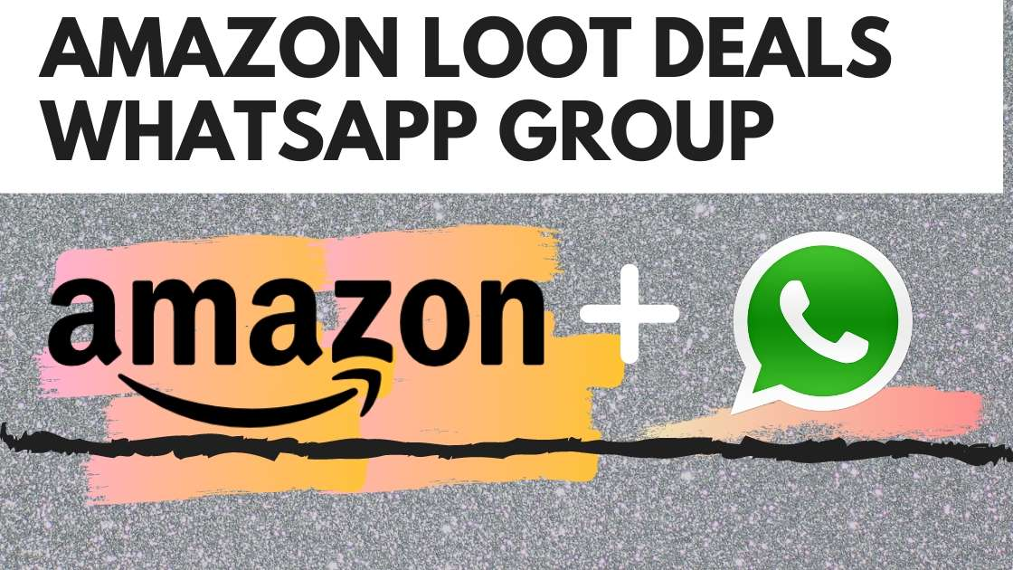 Amazon Loot Deals Whatsapp Group