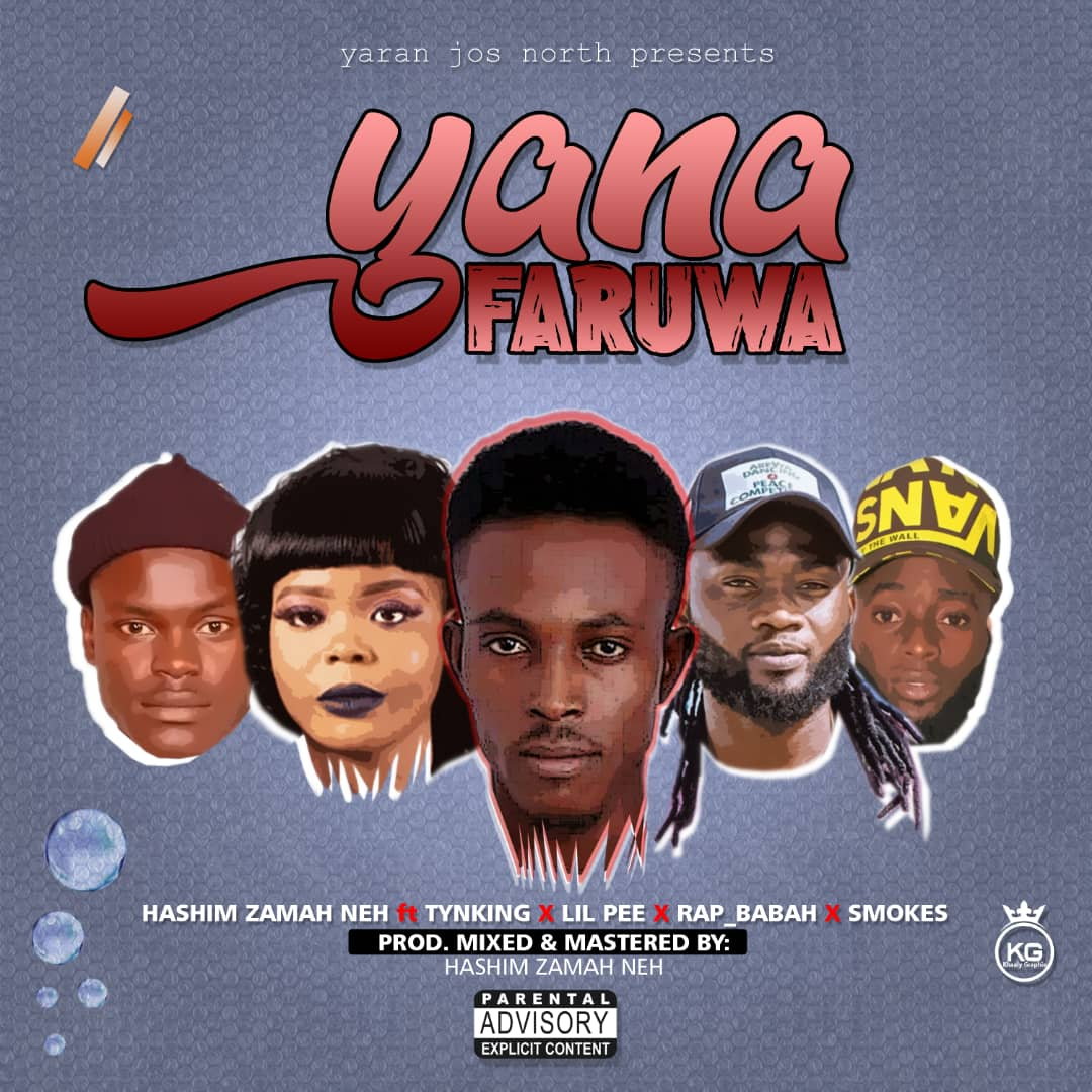 [MUSIC]:- Hashim Zamah Neh ft. TynKing x Lil Pee x Rap Babah & Smokes – Yana Faruwa #Arewapublisize