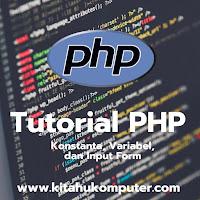 [ TUTORIAL PHP #2 ] - Konstanta dan Variabel