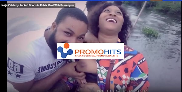 WATCH Naija Celebrity Sucked Boobs in Public Boat With Passengers