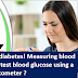 Rules for measuring diabetes! Measuring blood sugar levels, how to test blood glucose using a glucometer?