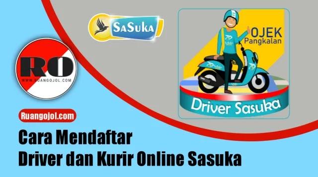 Cara Mendaftar Driver dan Kurir Online Sasuka