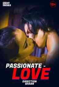 Passionate Love UNCUT (2021) Hindi Eight Shots Originals Short Flim | 720p WEB-DL | Download | Watch Online