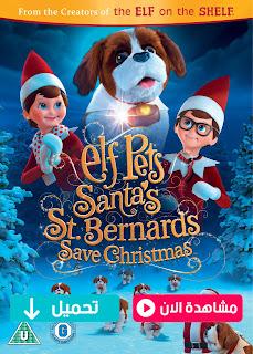 مشاهدة وتحميل فيلم Elf Pets: Santa's St. Bernards Save Christmas 2018 مترجم عربي