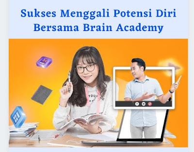 Sukses Menggali Potensi Diri Bersama Brain Academy