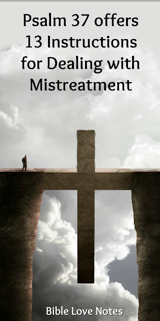 13 Instructions for Dealing with Mistreatment from Psalm 37
