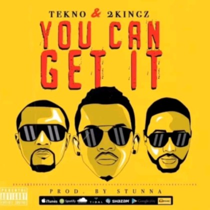 Tekno Ft 2Kingz- You Can Get It mp3 Download