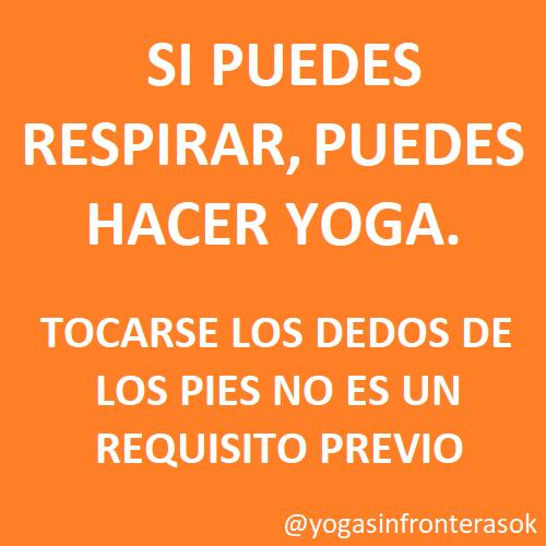 Si puedes respirar, puedes hacer Yoga.