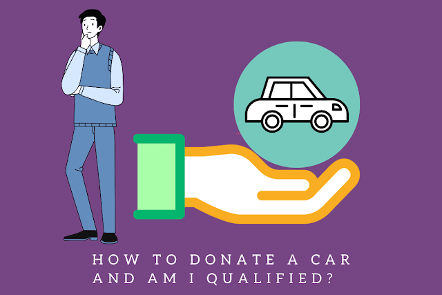 how-to-donate-a-car-and-am-i-qualified
