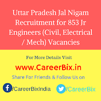 Uttar Pradesh Jal Nigam Recruitment for 853 Jr Engineers (Civil, Electrical / Mech) Vacancies