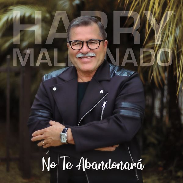 Harry Maldonado – No te Abandonará 2021 (Exclusivo WC)