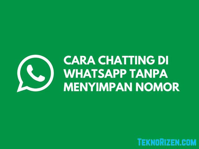 Cara Memulai Chatting di WhatsApp Tanpa Menyimpan Nomor HP Terlebih Dahulu Tutorial Memulai Chatting di WhatsApp Tanpa Menyimpan Nomor HP