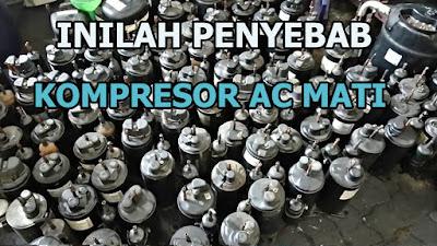 penyebab kompresor ac mati, kompresor mati, kompresor ac mati