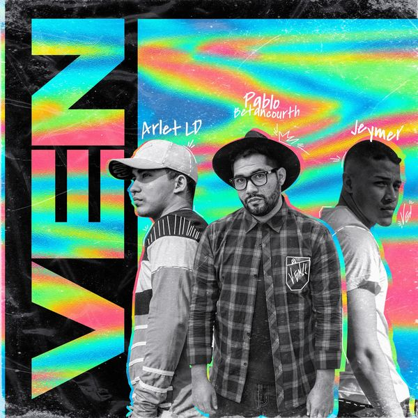 Arlet LD – Ven (Feat.Pablo Betancourth,Jeymer) (Single) 2021 (Exclusivo WC)