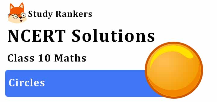 NCERT Solutions for Class 10 Maths Ch 10 Circles