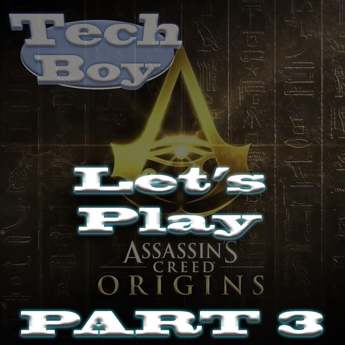 Tech Boy plays Assassin's Creed Origins P3