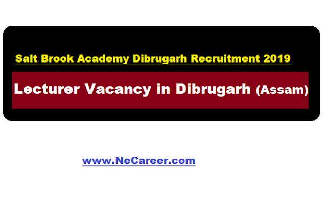 Salt Brook Academy Dibrugarh Jobs 2019 - Education Lecturer Vacancy