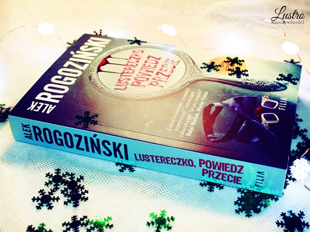 Lustereczko, powiedz przecie – Alek Rogoziński