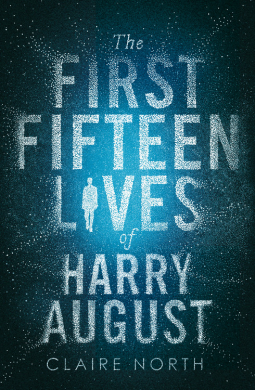 The First Fifteen Lives of Harry August cover
