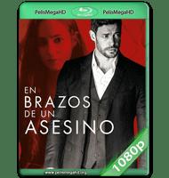 EN BRAZOS DE UN ASESINO (2019) WEB-DL 1080P HD MKV ESPAÑOL LATINO