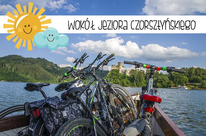 Rowerem... Wokół Jeziora Czorsztyńskiego