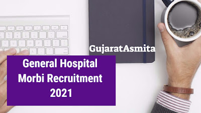 General Hospital Morbi Recruitment 2021 | Apply For 59 Staff Nurse And Other Posts