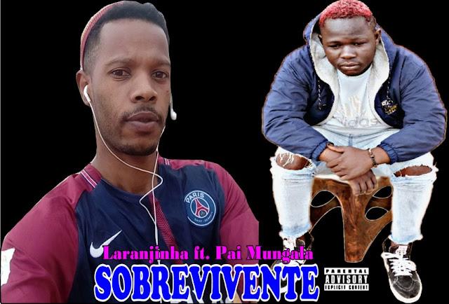 Laranjinha ft. Pai Mungala - Sobrevivente