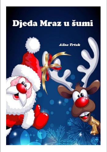 DJEDA MRAZ U ŠUMI - igrokaz za djecu (autor:Alisa Trtak)