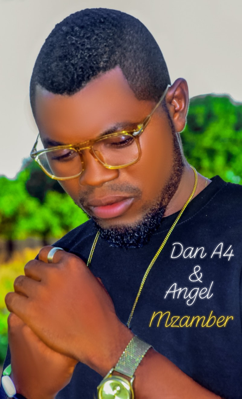 [Music] Dan A4 ft. Angel - Mzamber (i beg) #hypebenue