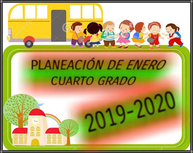 PLANEACIÓN DE ENERO-CUARTO GRADO-2019-2020