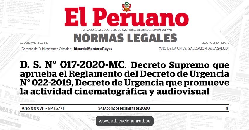 D. S. N° 017-2020-MC.- Decreto Supremo que aprueba el Reglamento del Decreto de Urgencia N° 022-2019, Decreto de Urgencia que promueve la actividad cinematográfica y audiovisual