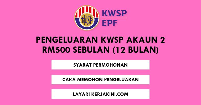 Pengeluaran Kwsp Akaun 2 Rm500 Sebulan