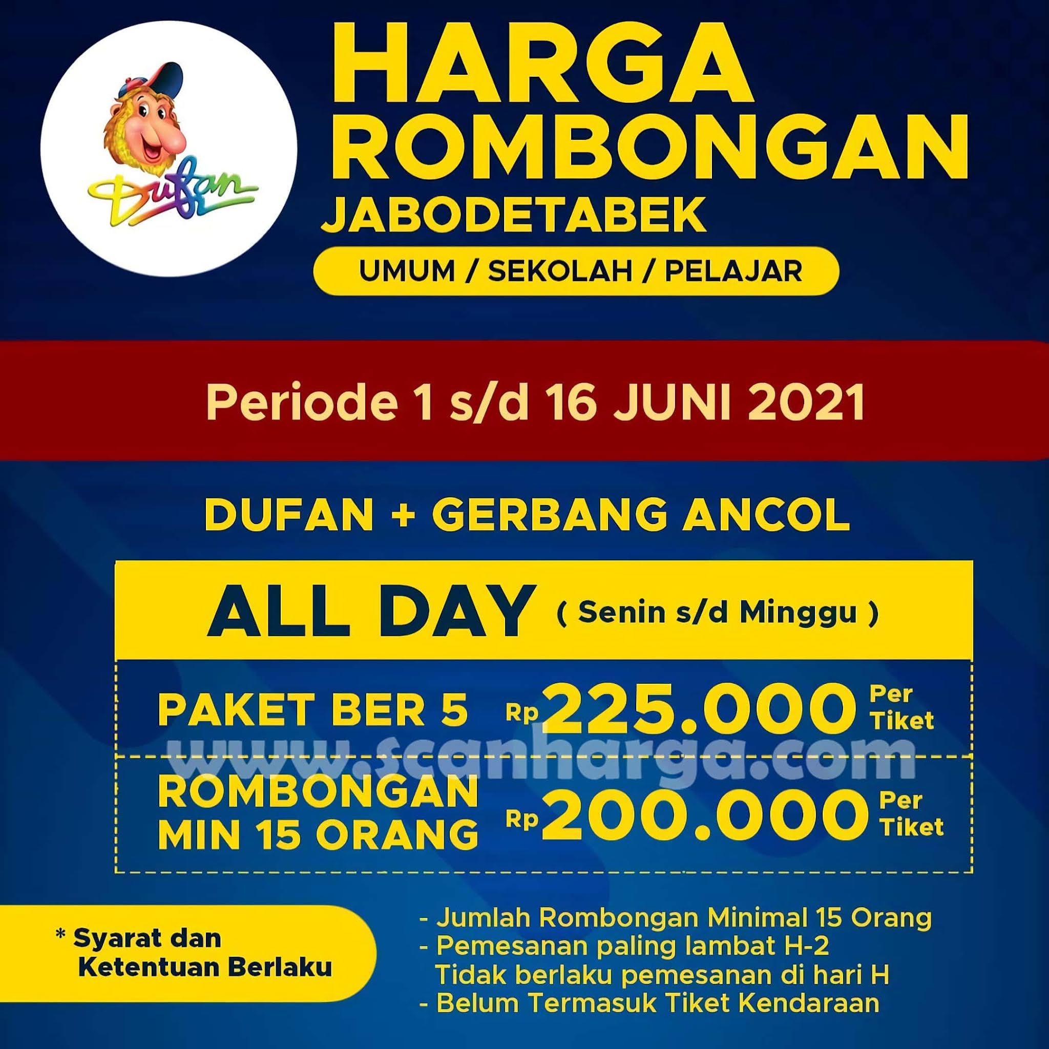 Promo DUFAN Harga Tiket Rombongan JUNI 2021
