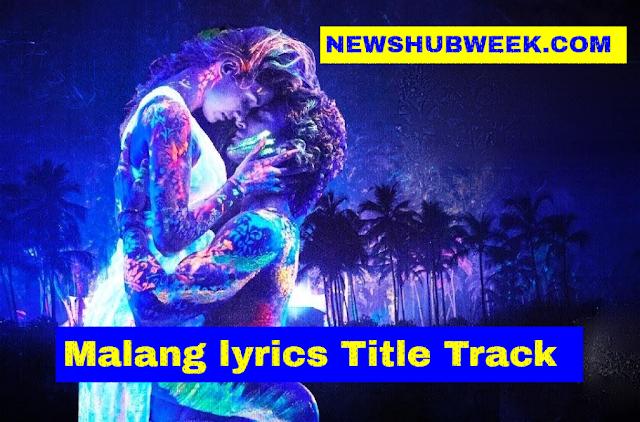 Malang Lyrics Kaafira Toh Chal Diya Title Track Ved Sharma