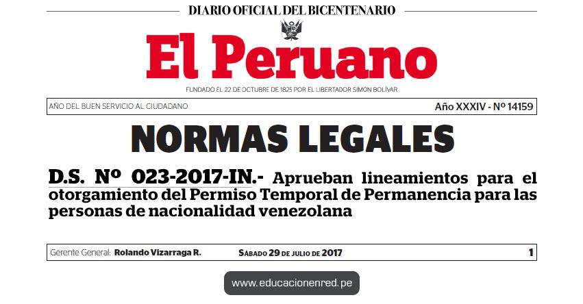 D. S. Nº 023-2017-IN - Aprueban lineamientos para el otorgamiento del Permiso Temporal de Permanencia para las personas de nacionalidad venezolana - MININTER - www.mininter.gob.pe