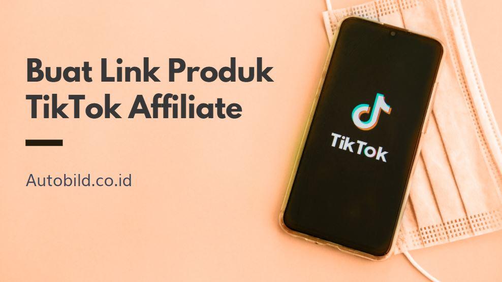 buat link produk tiktok affiliate
