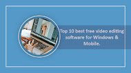 Top 10 best free video editing software for Windows & Mobile.
