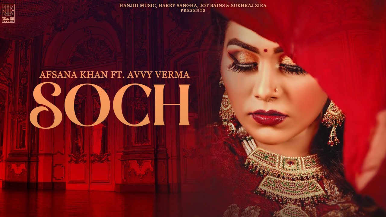 Soch Lyrics Afsana Khan X Avvy Verma