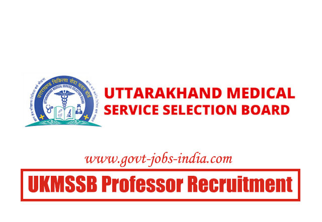 UKMSSB Professor Recruitment 2020 – 109 Professor & Associate Professor Vacancy – Last Date 08 June 2020