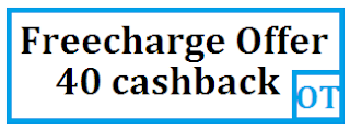 Recahrge Offer 40 cashback on Freecharge