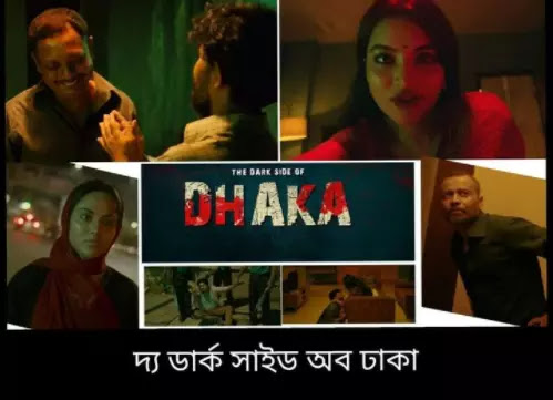 The Dark Side of Dhaka Movie Review and Spoilers