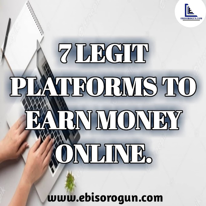 7 LEGIT PLATFORMS TO EARN MONEY ONLINE.