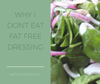 why I do not eat far free dressing | realfoodsimple.com