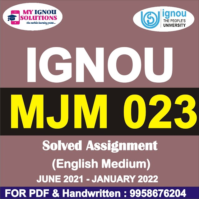 MJM 023 Solved Assignment 2021-22