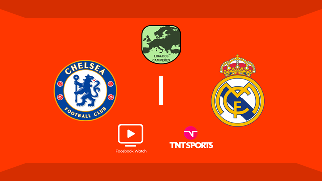 AO VIVO assista – Chelsea x Real Madrid - transmissão TNT Sports / Facebook Watch
