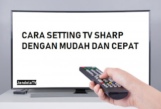 Cara Setting TV Sharp