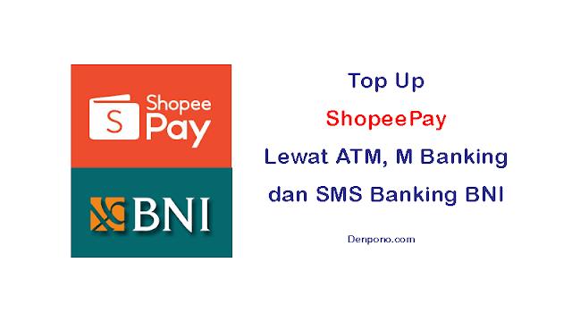 Cara Top Up ShopeePay Lewat ATM, SMS dan M Banking BNI