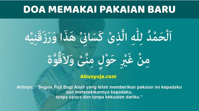 http://www.abusyuja.com/2020/05/doa-memakai-pakaian-baru-dan-artinya-sesuai-sunnah.html